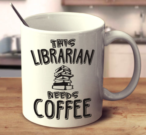 This Librarian Needs Coffee