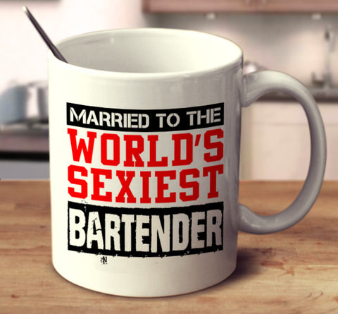 Married To The World's Sexiest Bartender