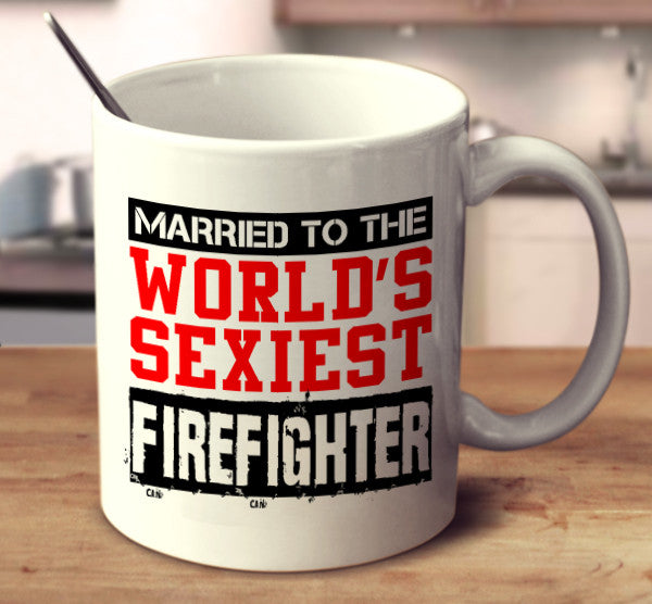 Married To The World's Sexiest Firefighter
