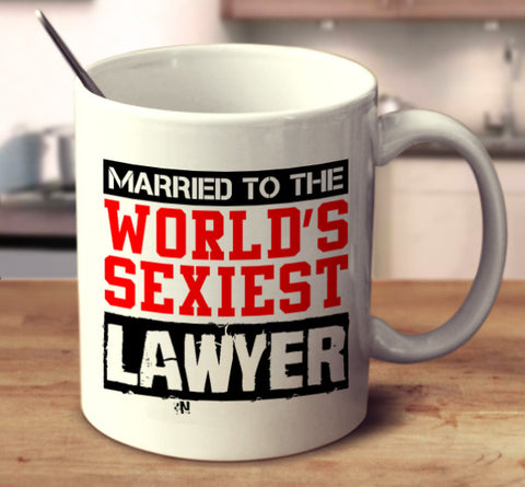 Married To The World's Sexiest Lawyer