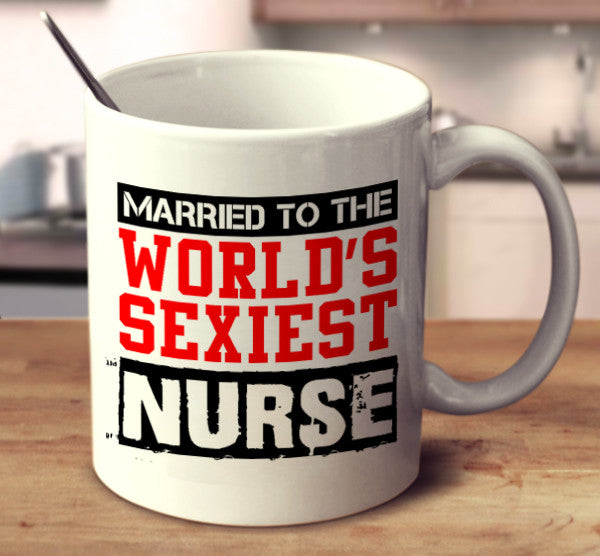 Married To The World's Sexiest Nurse