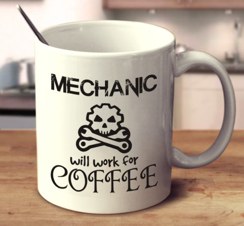 Mechanic Will Work For Coffee