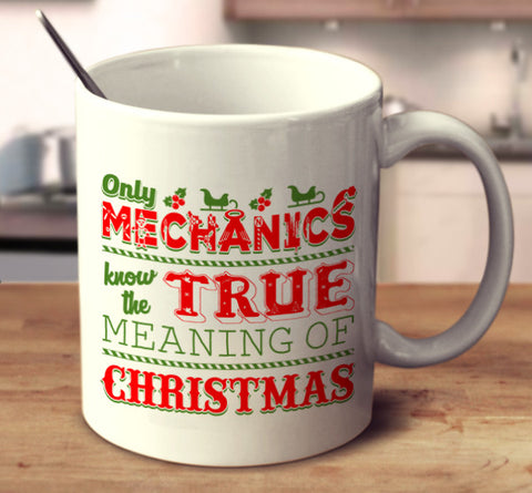 Only Mechanics Know The True Meaning Of Christmas