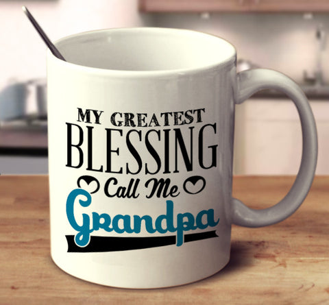 My Greatest Blessing Call Me Grandpa