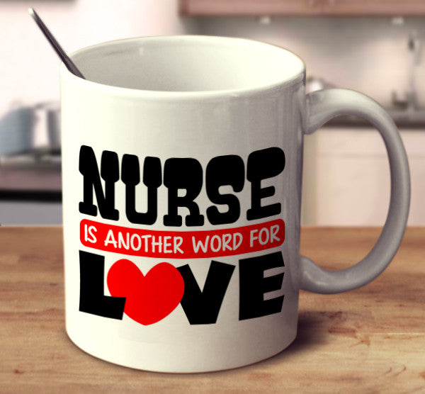Nurse Is Another Word For Love
