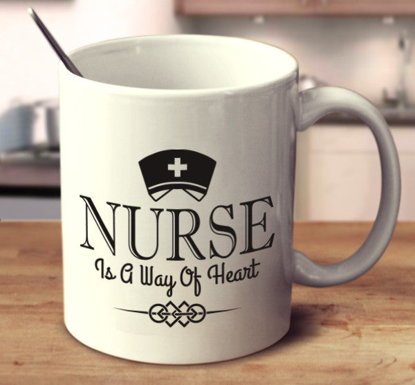 Nurse Is A Way Of Heart