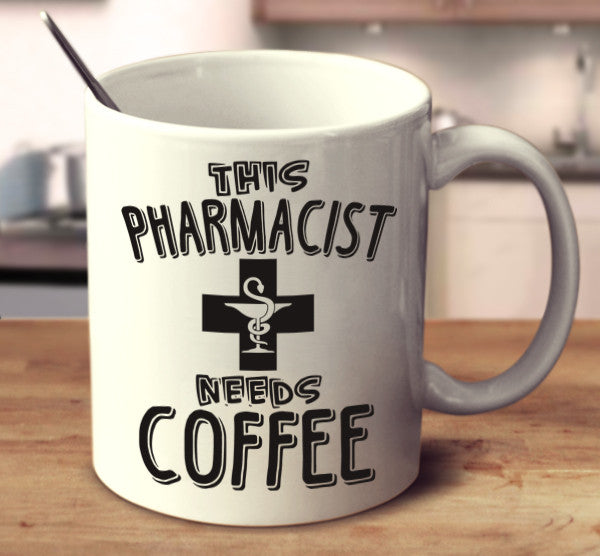 This Pharmacist Needs Coffee