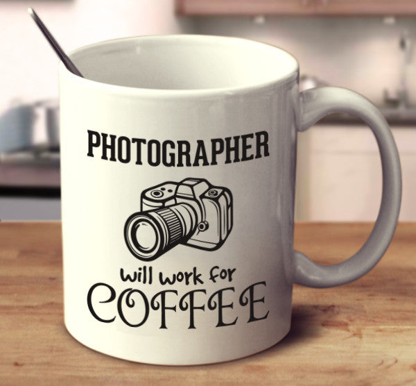 Photographer Will Work For Coffee
