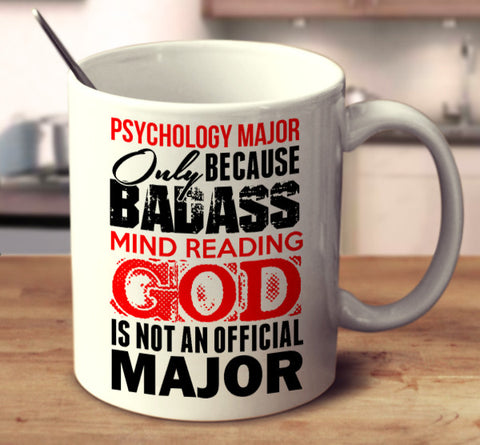 Psychology Major Only Because Badass Mind Reading God Is Not An Official Major