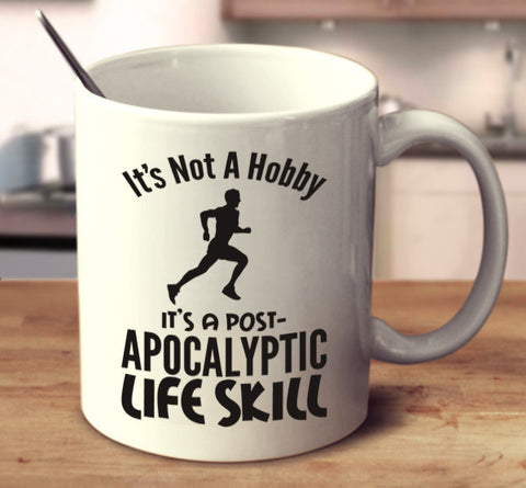 It's Not A Hobby It's A Post-Apocalyptic Life Skill - Running