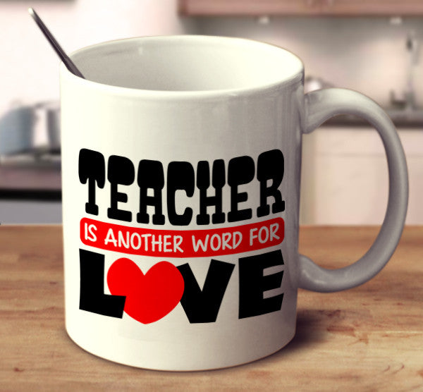 Teacher Is Another Word For Love