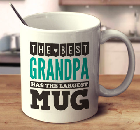 The Best Grandpa Has The Largest Mug