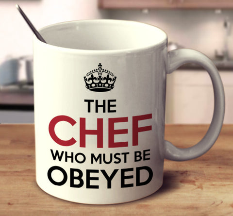 The Chef Who Must Be Obeyed