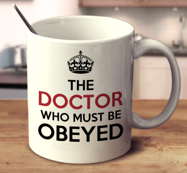 The Doctor Who Must Be Obeyed