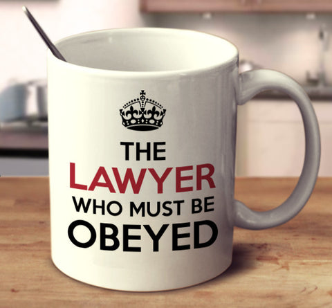 The Lawyer Who Must Be Obeyed