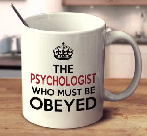 The Psychologist Who Must Be Obeyed