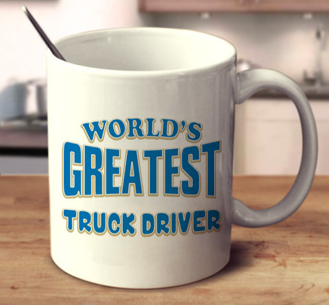 World's Greatest Truck Driver