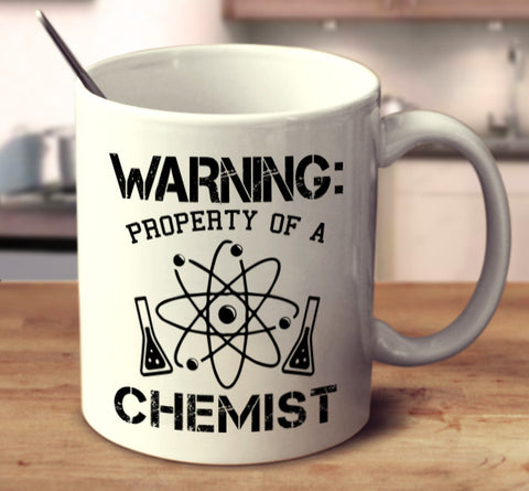 Warning: Property Of A Chemist
