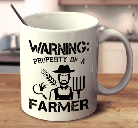 Warning: Property Of A Farmer