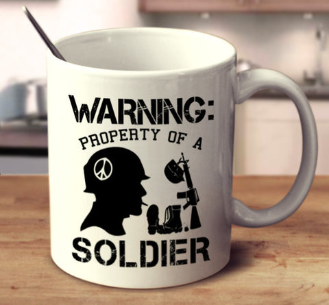 Warning: Property Of A Soldier