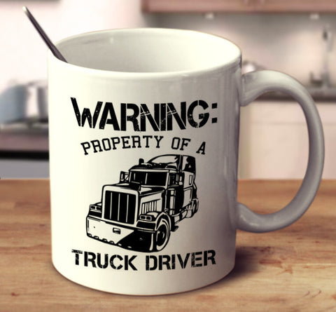 Warning: Property Of A Truck Driver