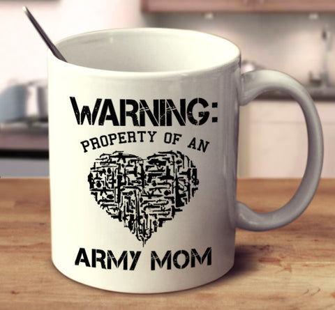 Warning: Property Of An Army Mom