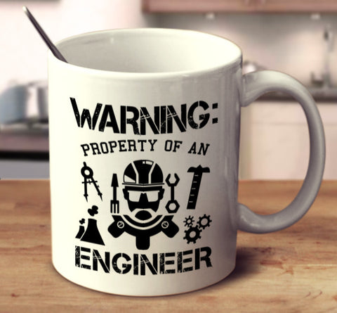 Warning: Property Of An Engineer
