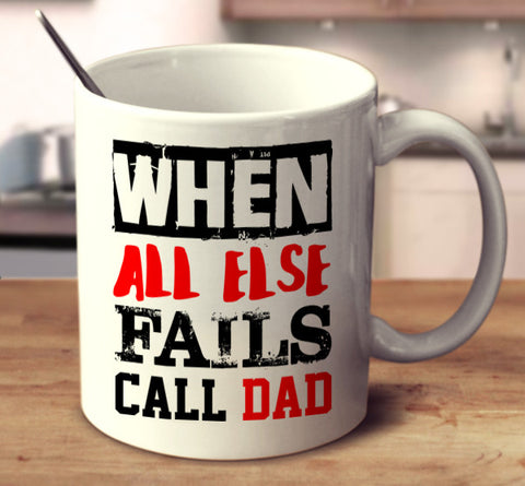 When All Else Fails Call Dad