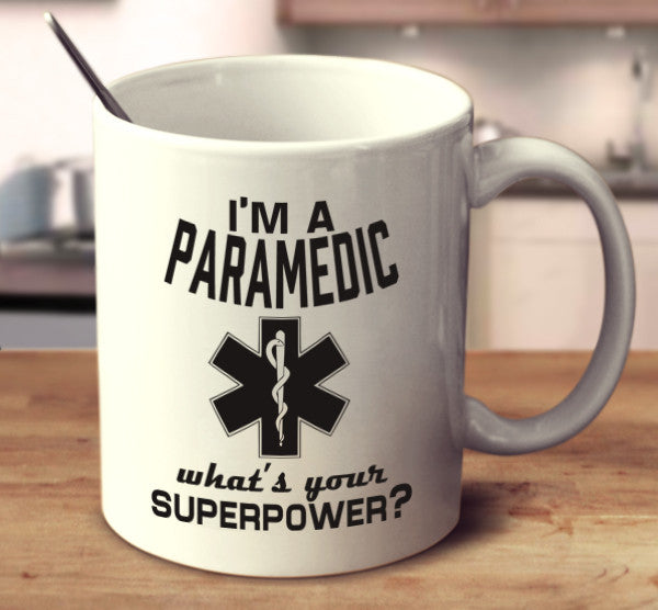 I'm A Paramedic, What's Your Superpower?