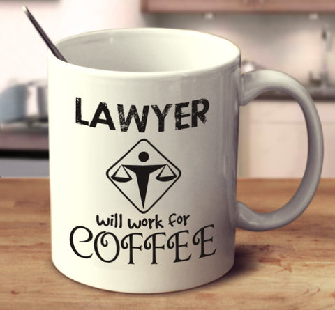 Lawyer Will Work For Coffee