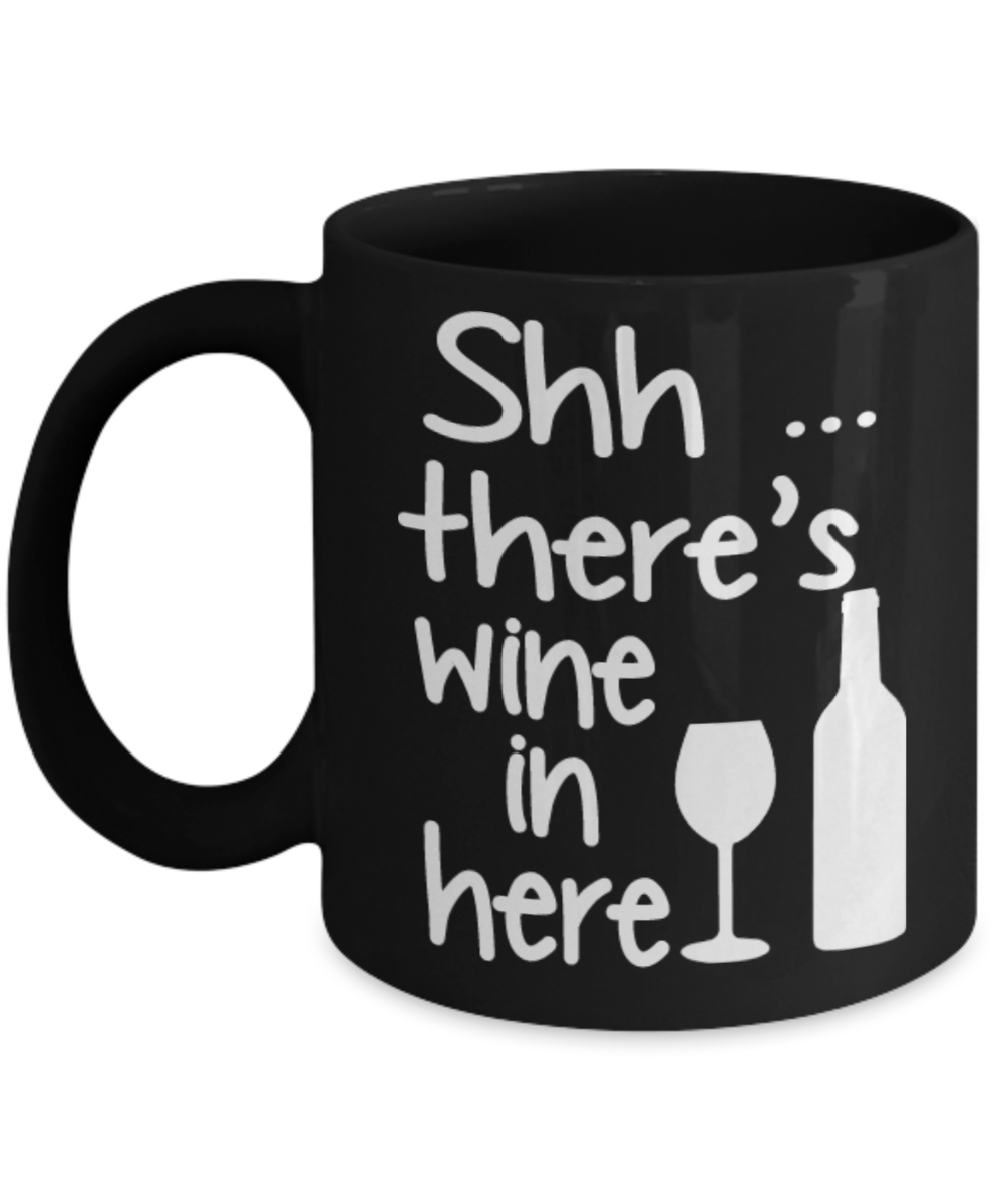 There's Wine In Here - Gift Ideas For Wine Lovers- Funny Wine Coffee Mug - Gift For Friend