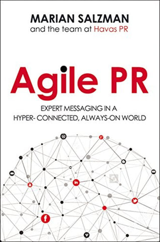 Agile PR: Expert Messaging in a Hyper-Connected, Always-On World