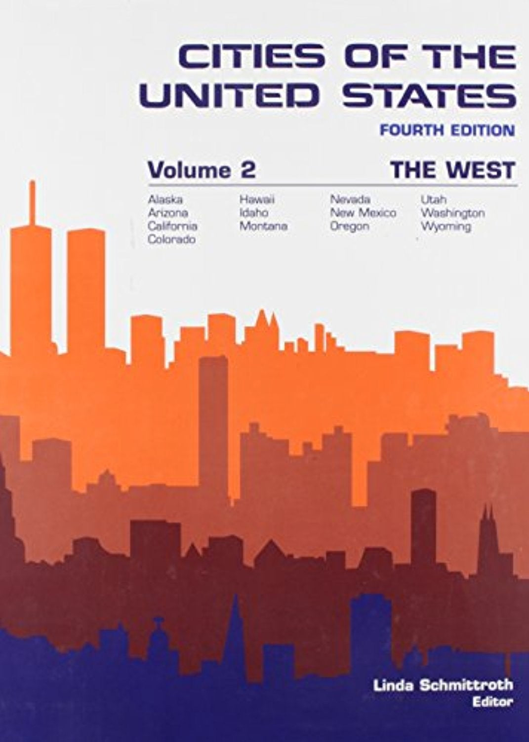 2: Cities of the United States: The West (CITIES OF THE UNITED STATES VOL 2 THE WEST)