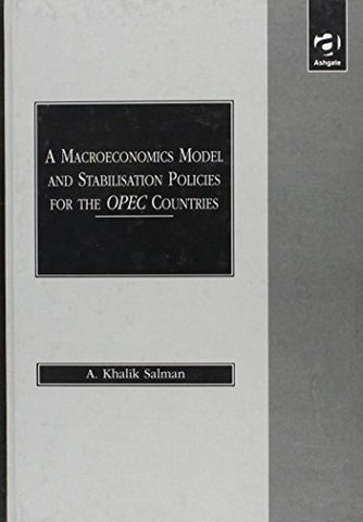 A Macroeconomics Model and Stabilisation Policies for the OPEC Countries: With Special Reference to the Iraqi Economy