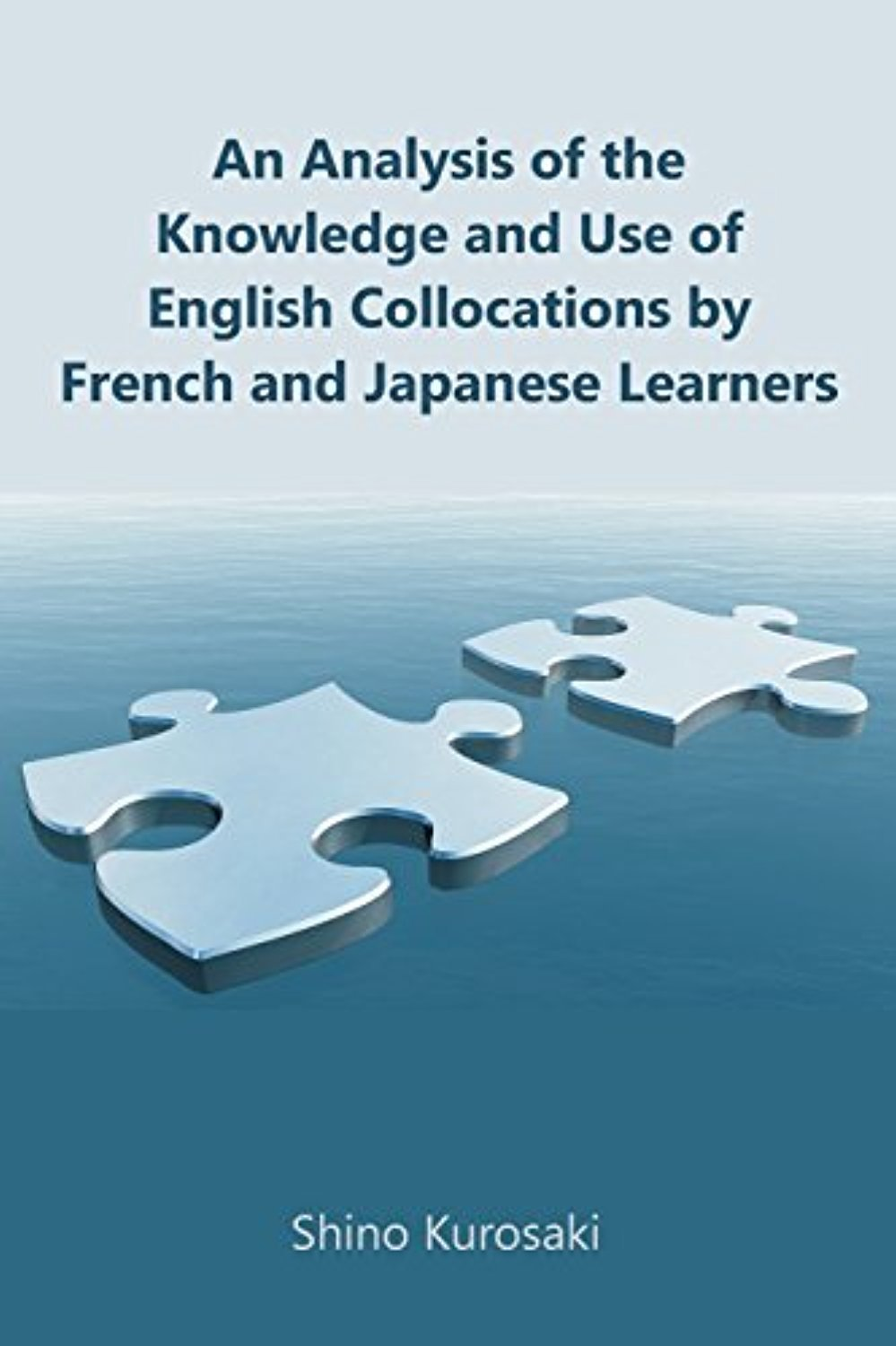 An Analysis of the Knowledge and Use of English Collocations by French and Japanese Learners