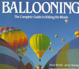 Ballooning:  The Complete Guide to Riding the Winds