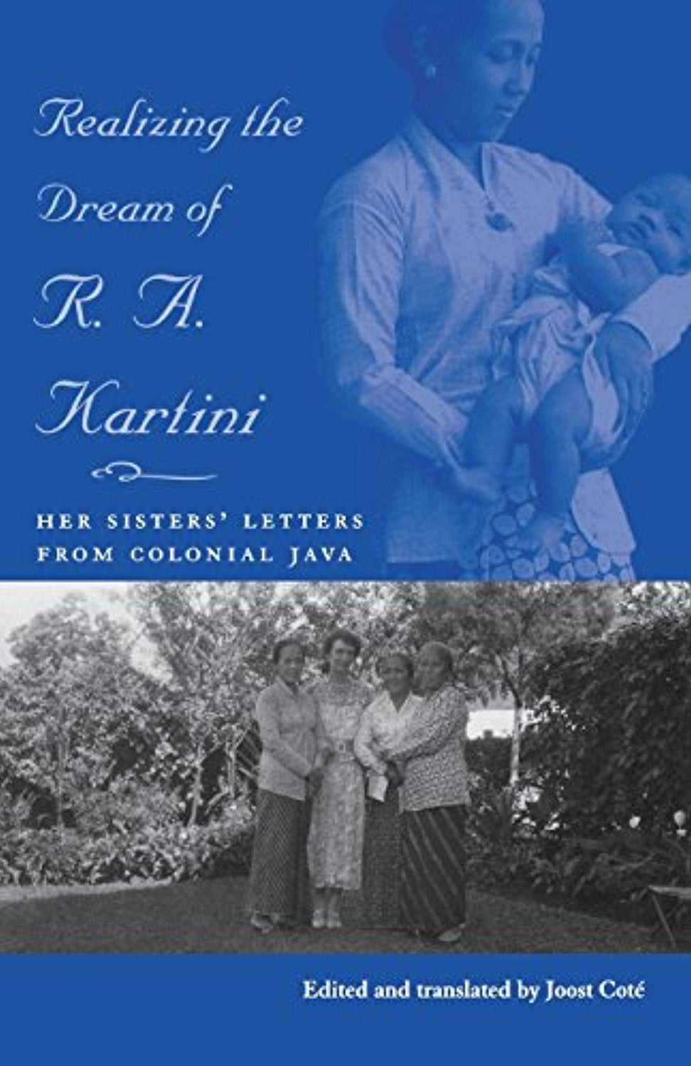 Realizing the Dream of R. A. Kartini: Her Sister's Letters from Colonial Java (Ohio RIS Southeast Asia Series)