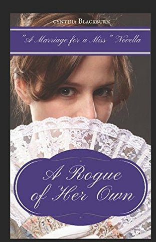 A Rogue of Her Own (Marriage for a Miss)
