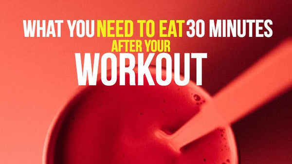 What You Need To Eat 30 Minutes After Your Workout