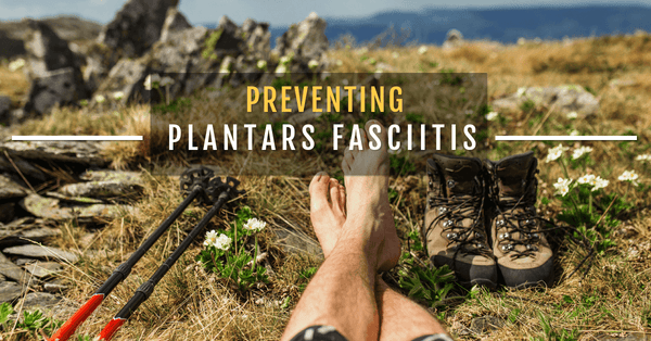 Preventing Plantar Fasciitis With The 2 F's