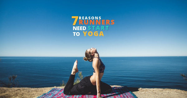 7 Reasons Why Runners Need to Start Yoga