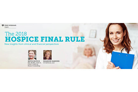 FREE The 2018 Hospice Final Rule: New Insights from Clinical and Financial Perspectives