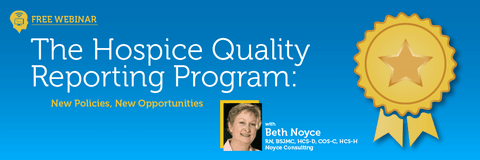 FREE Hospice Quality Reporting Program: New Policies, New Opportunities