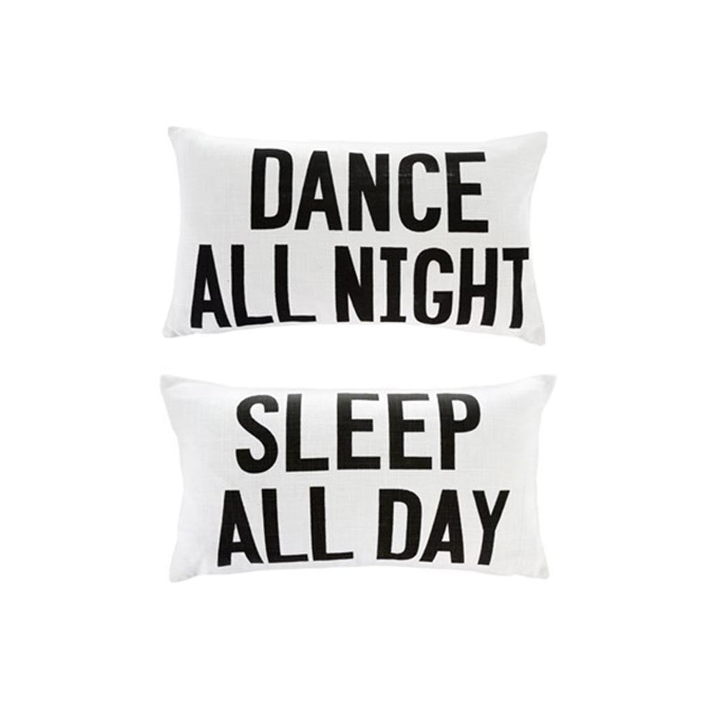 Dance All Night /Sleep All Day ~ Double Sided Pillow - Cece & Me - Home and Gifts