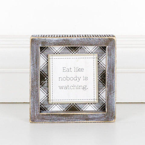 Eat Like Nobody Is Watching Wood-Framed Sign - Cece & Me - Home and Gifts