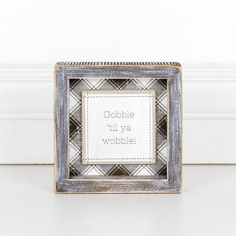 Gobble 'Til Ya Wobble Wood-Framed Sign - Cece & Me - Home and Gifts