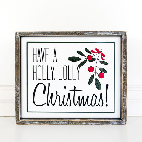 Holiday Wood Framed Signs ~ Have a Holly, Jolly Christmas - Cece & Me - Home and Gifts