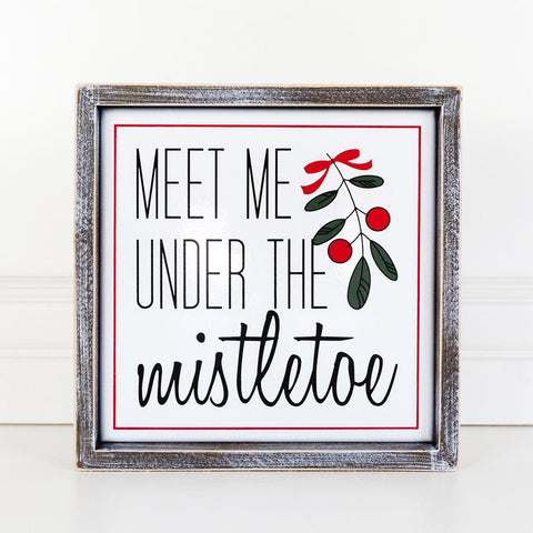 Holiday Wood Framed Signs ~ Meet Me Under the Mistletoe - Cece & Me - Home and Gifts