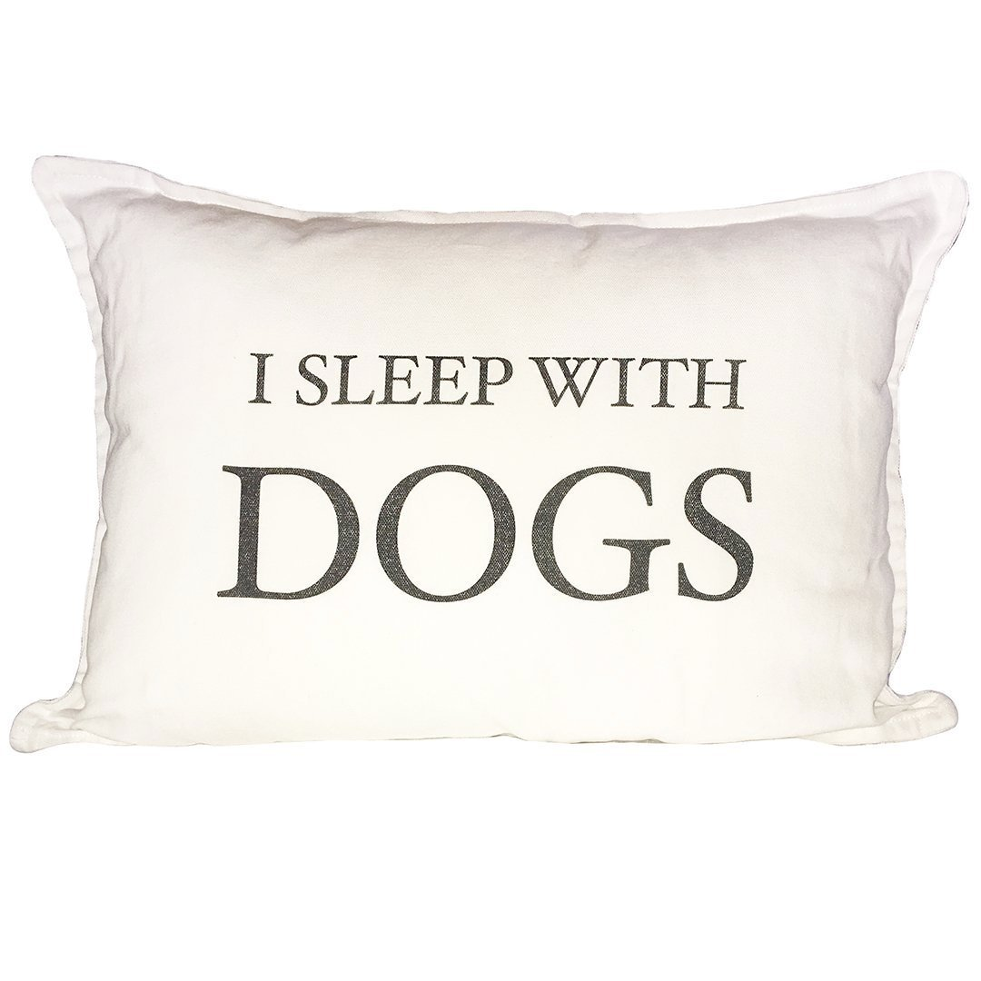 I Sleep with Dogs Pillow - Cece & Me - Home and Gifts