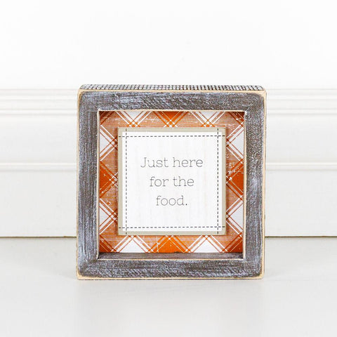 Just Here For The Food Wood-Framed Sign - Cece & Me - Home and Gifts